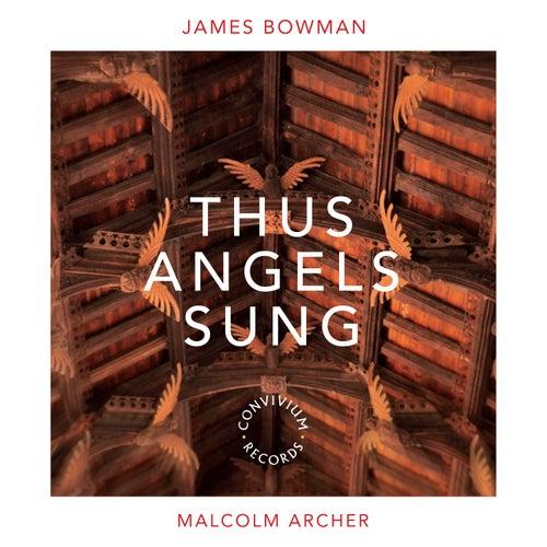 James Bowman - Thus Angels Sung by James Bowman