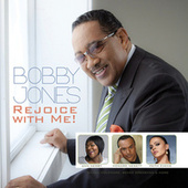 Rejoice With Me! by Bobby Jones & New Life