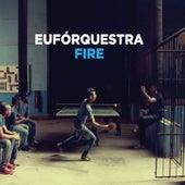 Fire by Euforquestra