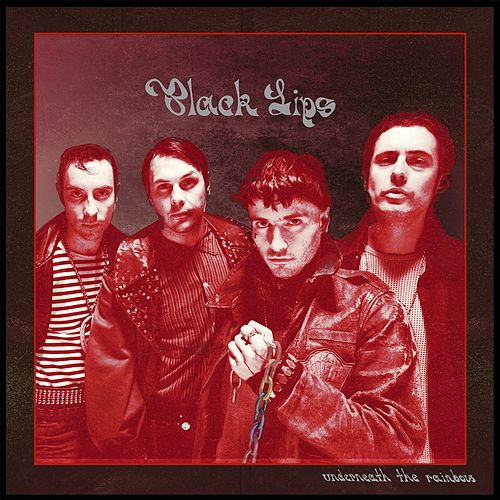 Underneath The Rainbow by Black Lips