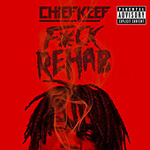 F*ck Rehab by Chief Keef