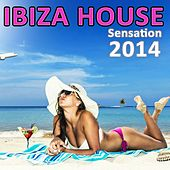 Ibiza House Sensation 2014 (Hottest Essential Sunset Beach Club Grooves DJ Opening Party) by Various Artists