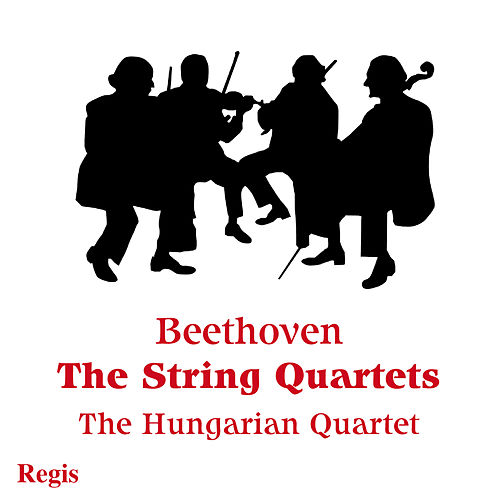Beethoven: String Quartets by Hungarian Quartet