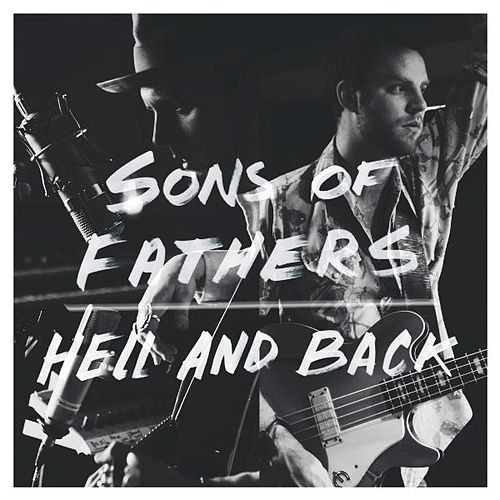 Hell and Back by Sons Of Fathers