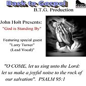 God Is Standing by (feat. Larry Turner) by John Holt