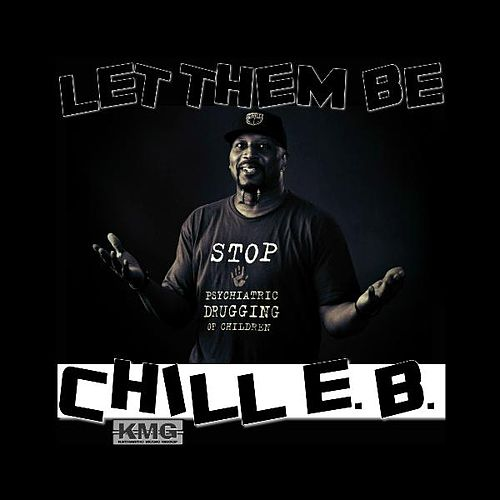 Let Them Be by Chill E.B.