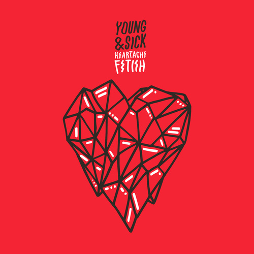 Heartache Fetish by Young & Sick