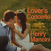 A Lover's Concerto - Classics of Henry Mancini Including Rhapsody in Blue, Stardust, Smoke Gets in Your Eyes, Baby Elephant Walk, Pink Panther, And More! by Various Artists