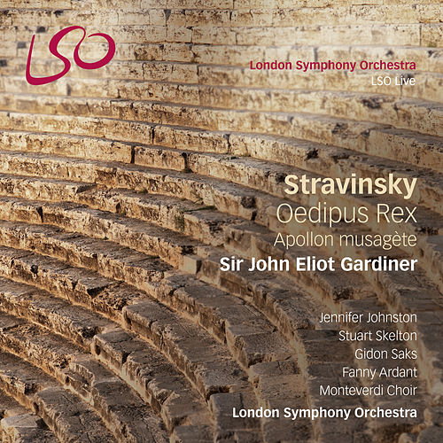 Stravinsky: Oedipus Rex & Apollon musagète by London Symphony Orchestra