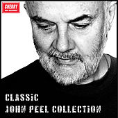 Classic John Peel Collection by Various Artists