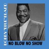 No Blow No Show von Bobby Blue Bland