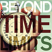 Beyond Time Limits - A Collection of Relaxing Songs to Slow Down to and for Meditation, Decompressing, Yoga, And Well-Being by Various Artists