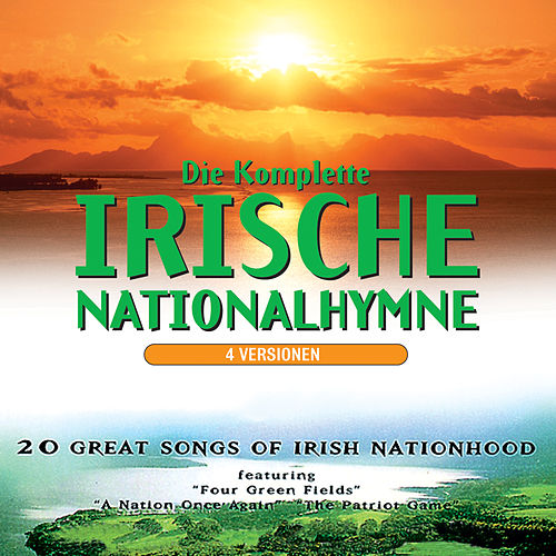 Die Komplette Irische Nationalhymne by The Irish Ramblers