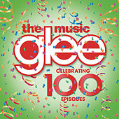 Glee: The Music - Celebrating 100 Episodes by Glee Cast