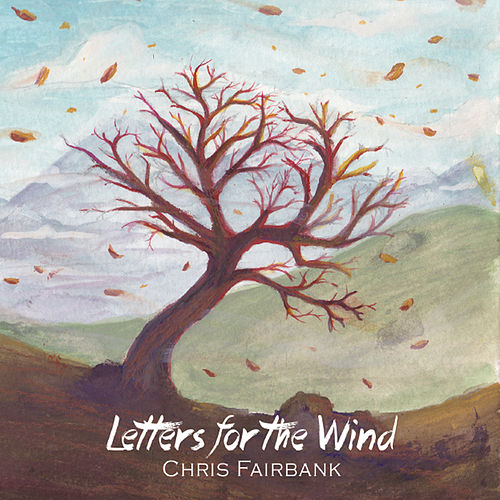 Letters for the Wind by Chris Fairbank