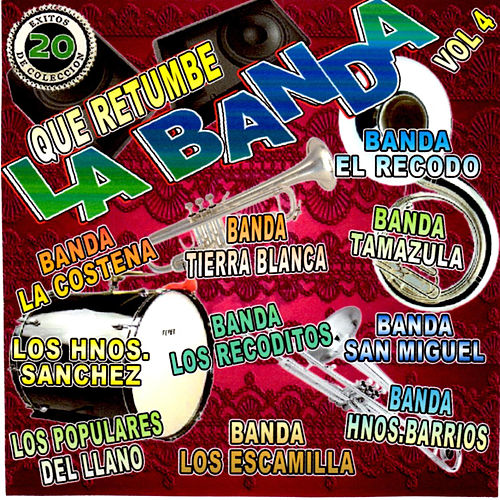 Que Retumbe la Banda, Vol. 4 by Various Artists