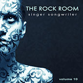 The Rock Room: Singer Songwriter, Vol. 10 by Various Artists