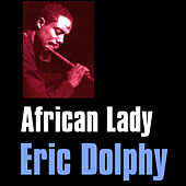 African Lady by Eric Dolphy