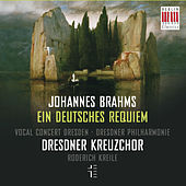 Brahms: Ein deutsches Requiem, Op. 45 by Dresdner Kreuzchor