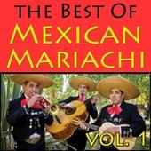 The Best Of Mexican Mariachi, Vol. 1 von Mexican Mariachi Band