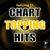 Chart Topping Hits by Various Artists