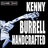 Handcrafted by Kenny Burrell