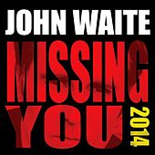 Missing You by John Waite