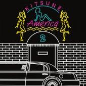 Kitsuné America 2 by Various Artists