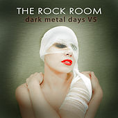 The Rock Room: Dark Metal Days, Vol. 5 by Various Artists