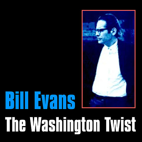 The Washington Twist by Bill Evans