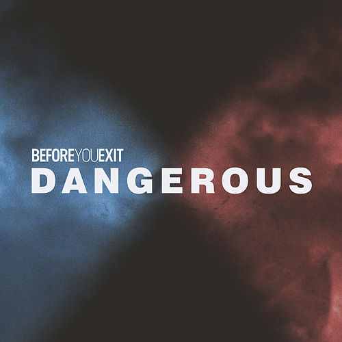 Dangerous by Before You Exit