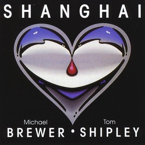 Shanghai by Brewer & Shipley