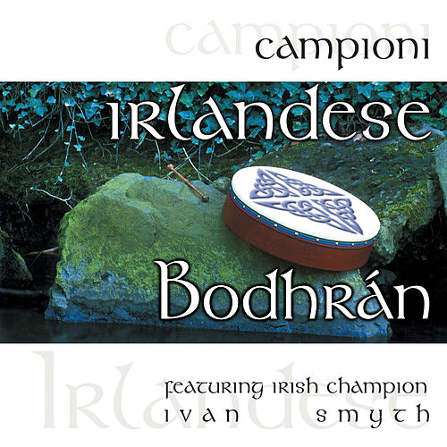 Campioni Irlandese - Bodhrán by Ivan Smith