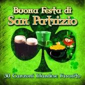 Buona Festa di San Patrizio - 30 Canzoni Irlandese Favorito by Various Artists