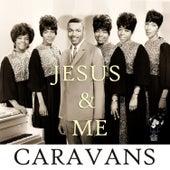 Jesus & Me by The Caravans