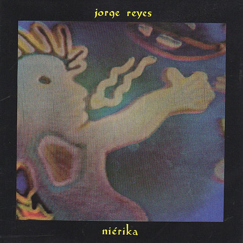 Nierika by Jorge Reyes
