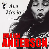 Ave Maria by Marian Anderson