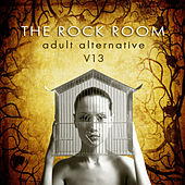 The Rock Room: Adult Alternative, Vol. 13 by Various Artists