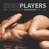 Love Rollercoaster - Anthology 1967-1988 by Ohio Players