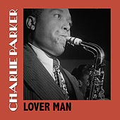 Lover Man by Charlie Parker