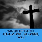 Wings of Faith: Classic Gospel, Vol. 1 von Various Artists
