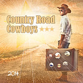 Country Road Cowboys 2014 by Various Artists