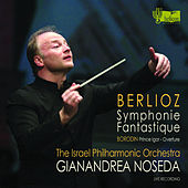 Berlioz: Symphonie Fantastique - Borodin: Prince Igor by Gianandrea Noseda and Israel Philharmonic Orchestra
