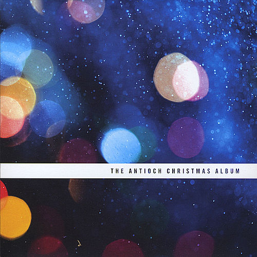 The Antioch Christmas Album by Various Artists