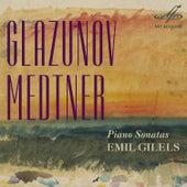Glazunov, Medtner: Piano Sonatas by Emil Gilels