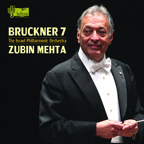 Anton Bruckner: Symphony No. 7 by Zubin Mehta and Israel Philharmonic Orchestra