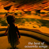 The Best of Acuarela Songs by Various Artists