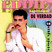 De Verdad: 15 Super Exitos by Eddie Santiago