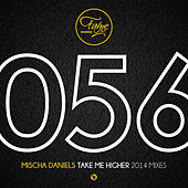 Take Me Higher (2014 Mixes) by Mischa Daniels