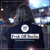 Fuck Off Berlin by Young Professionals